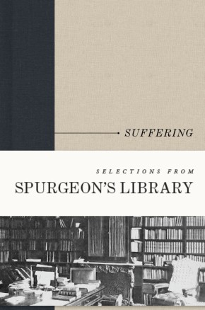 Selections from Spurgeon's Library: Suffering
