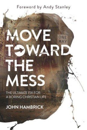 Move Toward the Mess