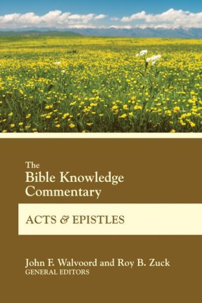 The Bible Knowledge Commentary Acts and Epistles (BK Commentary)