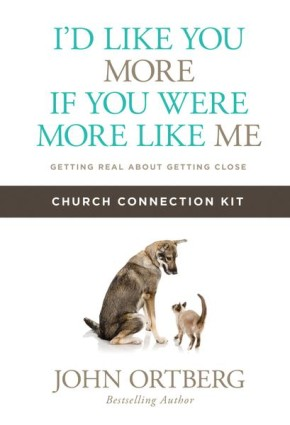 I'd Like You More if You Were More like Me Church Connection Kit: Getting Real about Getting Close