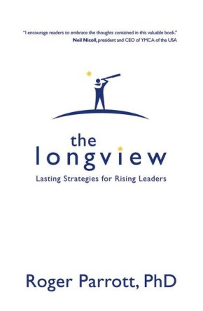 The Longview: Lasting Strategies for Rising Leaders *Scratch & Dent*