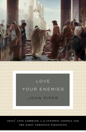 Love Your Enemies (A History of the Tradition and Interpretation of Its Uses): Jesus' Love Command in the Synoptic Gospels and the Early Christian Paraenesis