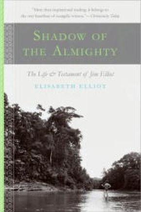 Shadow of the Almighty: The Life and Testament of Jim Elliot (Lives of Faith) *Scratch & Dent*