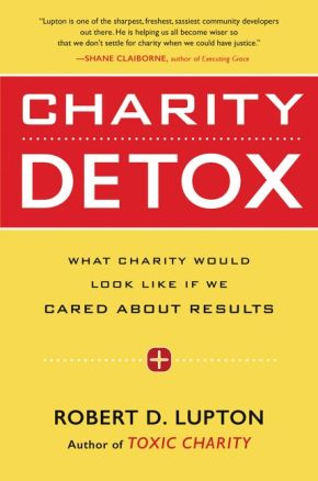 Charity Detox: What Charity Would Look Like If We Cared About Results *Scratch & Dent*