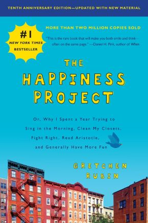 The Happiness Project, Tenth Anniversary Edition: Or, Why I Spent a Year Trying to Sing in the Morning, Clean My Closets, Fight Right, Read Aristotle, and Generally Have More Fun *Scratch & Dent*