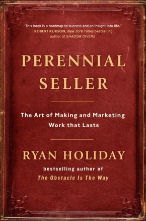 Perennial Seller: The Art of Making and Marketing Work that Lasts *Scratch & Dent*