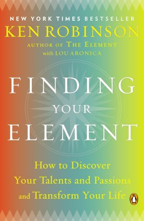 Finding Your Element: How to Discover Your Talents and Passions and Transform Your Life *Scratch & Dent*