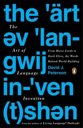 The Art of Language Invention: From Horse-Lords to Dark Elves, the Words Behind World-Building *Scratch & Dent*