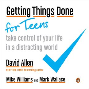 Getting Things Done for Teens: Take Control of Your Life in a Distracting World *Scratch & Dent*