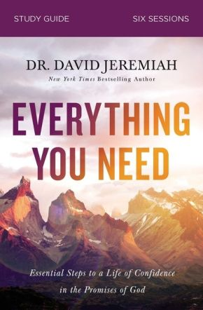 Everything You Need Study Guide: Essential Steps to a Life of Confidence in the Promises of God