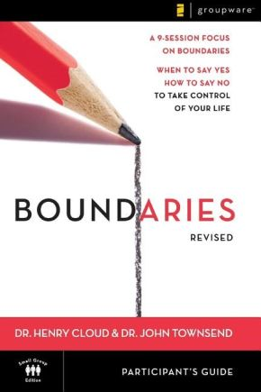 Boundaries Participant's Guide---Revised: When To Say Yes, How to Say No to Take Control of Your Life *Scratch & Dent*