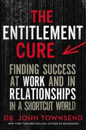 The Entitlement Cure: Finding Success at Work and in Relationships in a Shortcut World *Scratch & Dent*