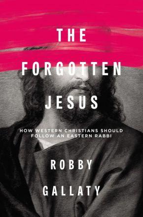 The Forgotten Jesus: How Western Christians Should Follow an Eastern Rabbi *Scratch & Dent*