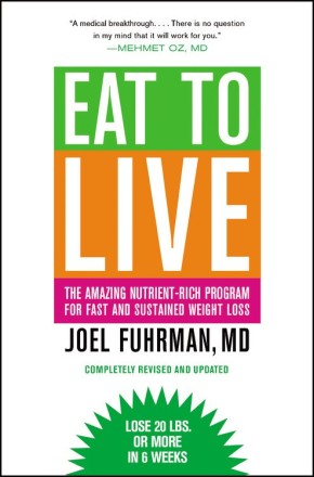 Eat to Live: The Amazing Nutrient-Rich Program for Fast and Sustained Weight Loss, Revised Edition *Scratch & Dent*