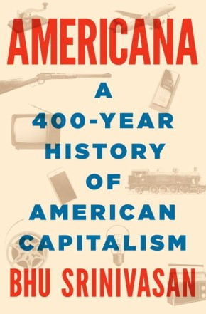 Americana: A 400-Year History of American Capitalism *Scratch & Dent*