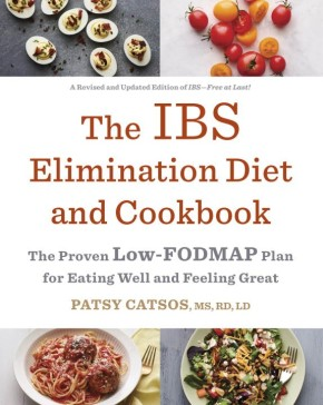 The IBS Elimination Diet and Cookbook: The Proven Low-FODMAP Plan for Eating Well and Feeling Great *Scratch & Dent*