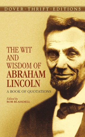 The Wit and Wisdom of Abraham Lincoln: A Book of Quotations (Dover Thrift Editions) *Scratch & Dent*