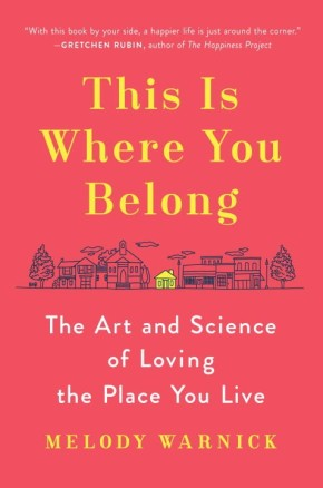 This Is Where You Belong: The Art and Science of Loving the Place You Live *Scratch & Dent*
