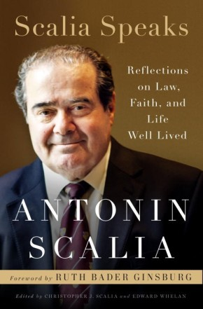 Scalia Speaks: Reflections on Law, Faith, and Life Well Lived *Scratch & Dent*
