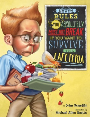 Seven Rules You Absolutely Must Not Break If You Want to Survive the Cafeteria