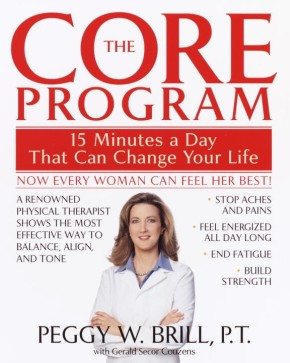 The Core Program: Fifteen Minutes a Day That Can Change Your Life *Scratch & Dent*