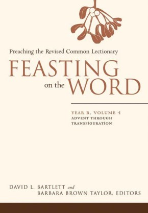 Feasting on the Word: Preaching the Revised Common Lectionary, Year B, Vol. 1 *Scratch & Dent*