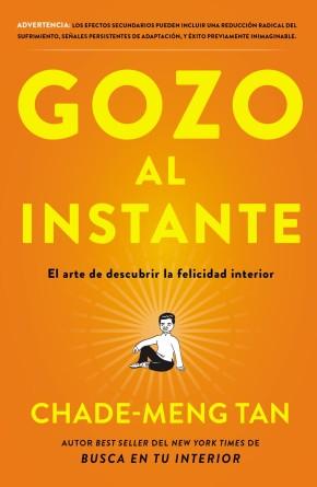 Gozo al instante: El arte de descubrir la felicidad interior (Spanish Edition)