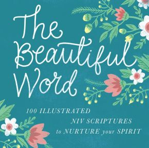 The Beautiful Word: Revealing the Goodness of Scripture