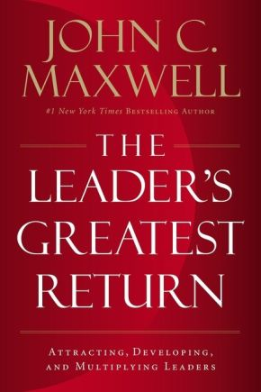 The Leader's Greatest Return: Attracting, Developing, and Multiplying Leaders *Scratch & Dent*