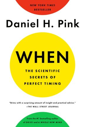 When: The Scientific Secrets of Perfect Timing *Scratch & Dent*