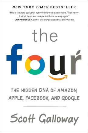 The Four: The Hidden DNA of Amazon, Apple, Facebook, and Google *Scratch & Dent*