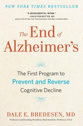 The End of Alzheimer's: The First Program to Prevent and Reverse Cognitive Decline *Scratch & Dent*