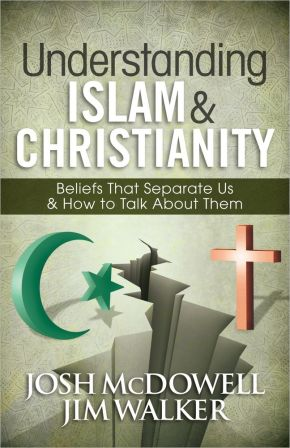 Understanding Islam and Christianity: Beliefs That Separate Us and How to Talk About Them