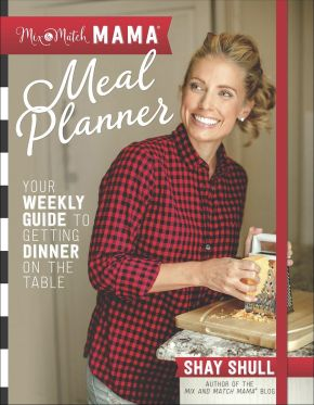 Mix-and-Match Mama Meal Planner: Your Weekly Guide to Getting Dinner on the Table