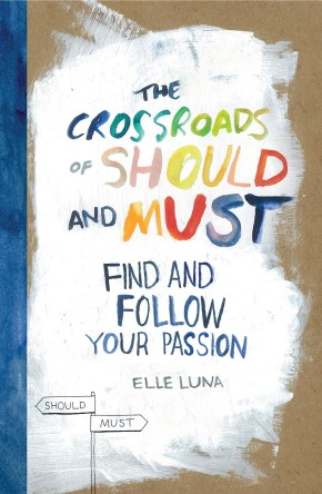 The Crossroads of Should and Must: Find and Follow Your Passion *Scratch & Dent*