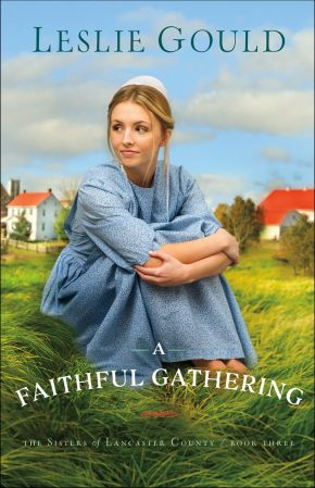 Faithful Gathering (The Sisters of Lancaster County)