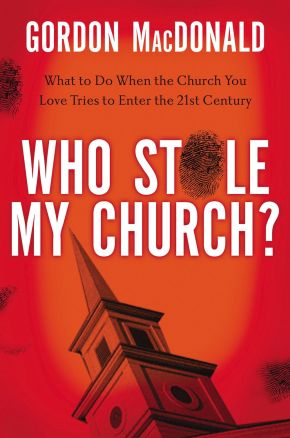 Who Stole My Church: What to Do When the Church You Love Tries to Enter the 21st Century *Scratch & Dent*