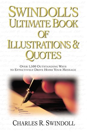 Swindoll's Ultimate Book of Illustrations & Quotes: Over 1,500 Ways to Effectively Drive Home Your Message *Scratch & Dent*