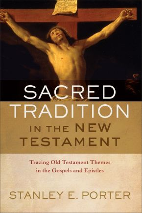 Sacred Tradition in the New Testament: Tracing Old Testament Themes in the Gospels and Epistles *Scratch & Dent*