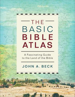 The Basic Bible Atlas: A Fascinating Guide to the Land of the Bible