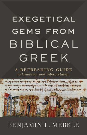 Exegetical Gems from Biblical Greek