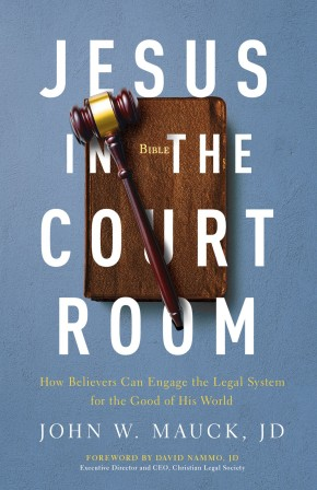 Jesus in the Courtroom: How Believers Can Engage the Legal System for the Good of His World *Scratch & Dent*