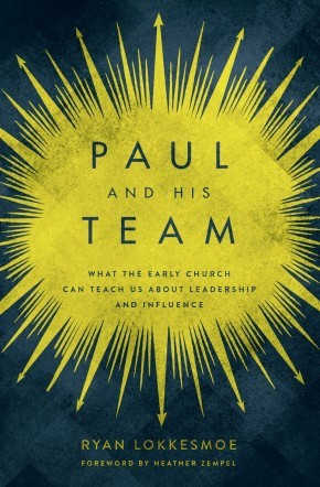 Paul and His Team: What the Early Church Can Teach Us About Leadership and Influence *Scratch & Dent*