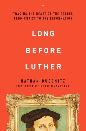 Long Before Luther: Tracing the Heart of the Gospel From Christ to the Reformation *Scratch & Dent*