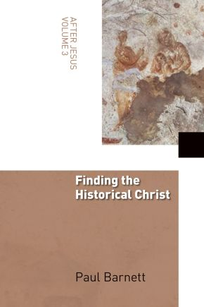 Finding the Historical Christ (After Jesus) *Scratch & Dent*