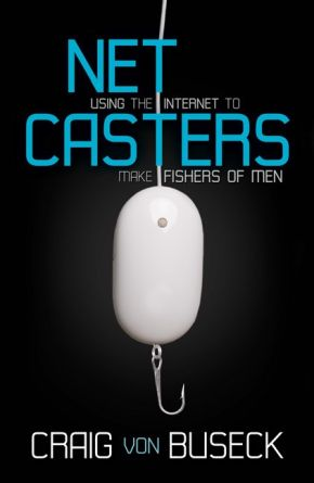 NetCasters: Using the Internet to Make Fishers of Men *Scratch & Dent*