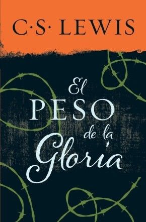 El peso de la gloria (Spanish Edition)