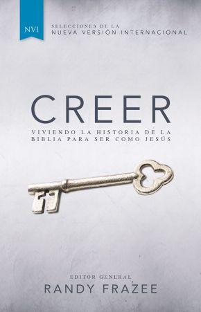 Creer: Viviendo la historia de la Biblia para ser como Jesus (Spanish Edition) *Scratch & Dent*