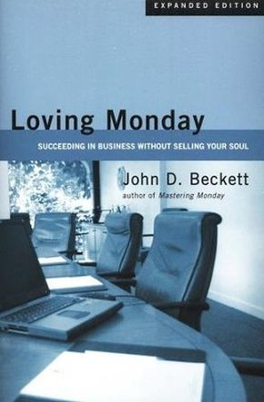 Loving Monday: Succeeding in Business Without Selling Your Soul *Scratch & Dent*