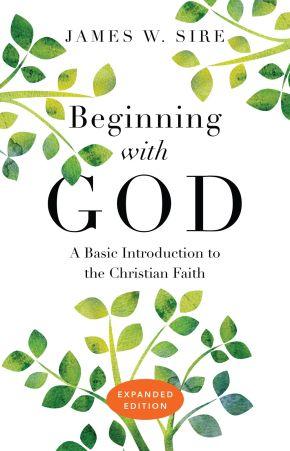 Beginning with God: A Basic Introduction to the Christian Faith